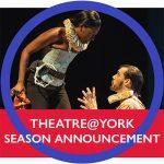 Theatre@York 2021/22 Season Announcement